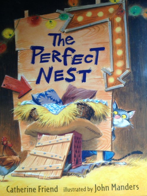 The Perfect Nest by Catherine Friend with illustrations by John Manders